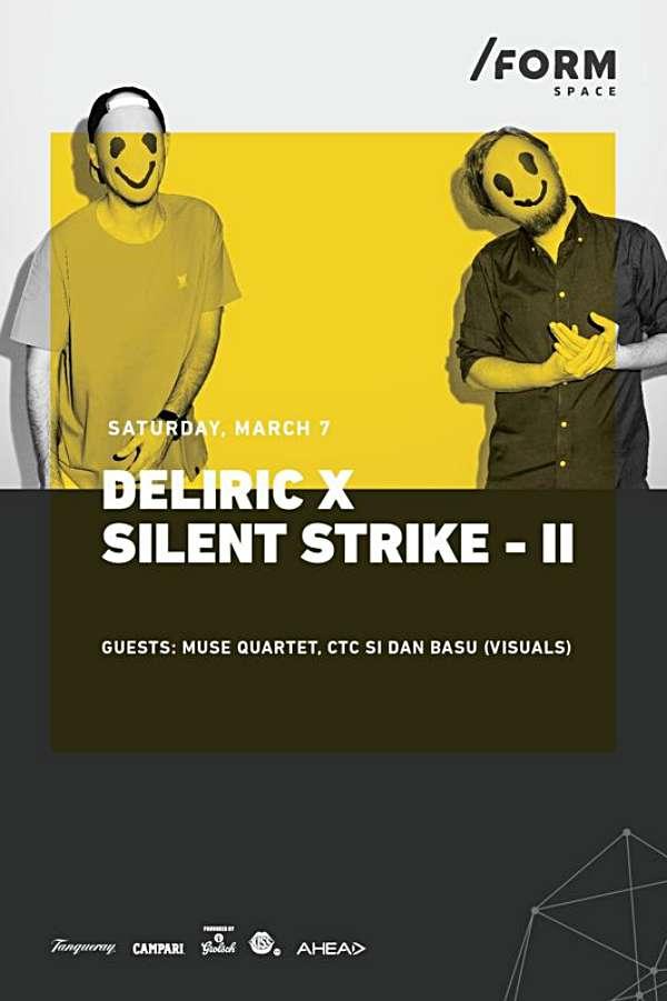 Deliric X Silent Strike la Form Space Club