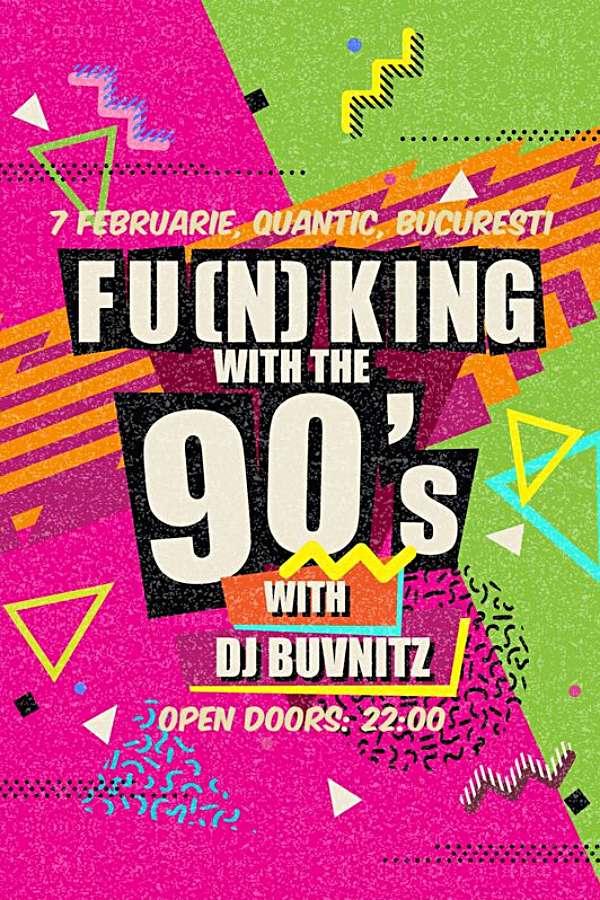 Fu(n)king With The 90s la Quantic Club