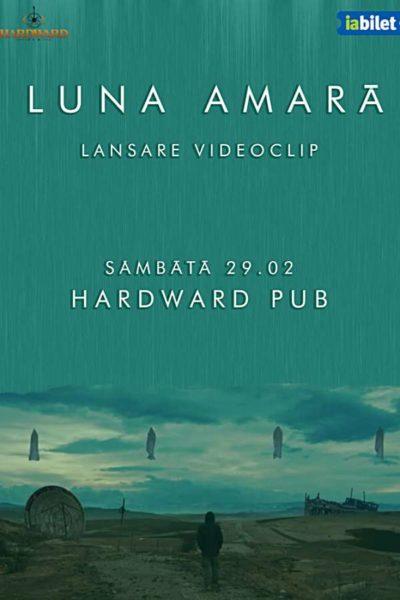 Poster eveniment Luna Amară - lansare videoclip