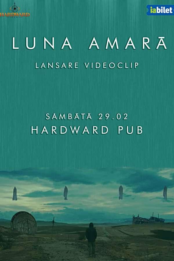 Luna Amară - lansare videoclip la Hardward Pub (Cluj-Napoca)