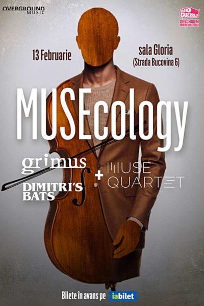 Poster eveniment MUSEcology: Grimus si Dimitri's Bats x Muse Quartet