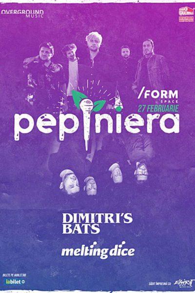 Poster eveniment Pepiniera: Dimitri\'s Bats și Melting Dice