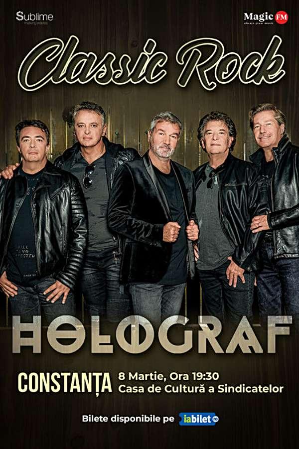 Turneu Holograf - Classic Rock la Casa de Cultură a Sindicatelor Constanța