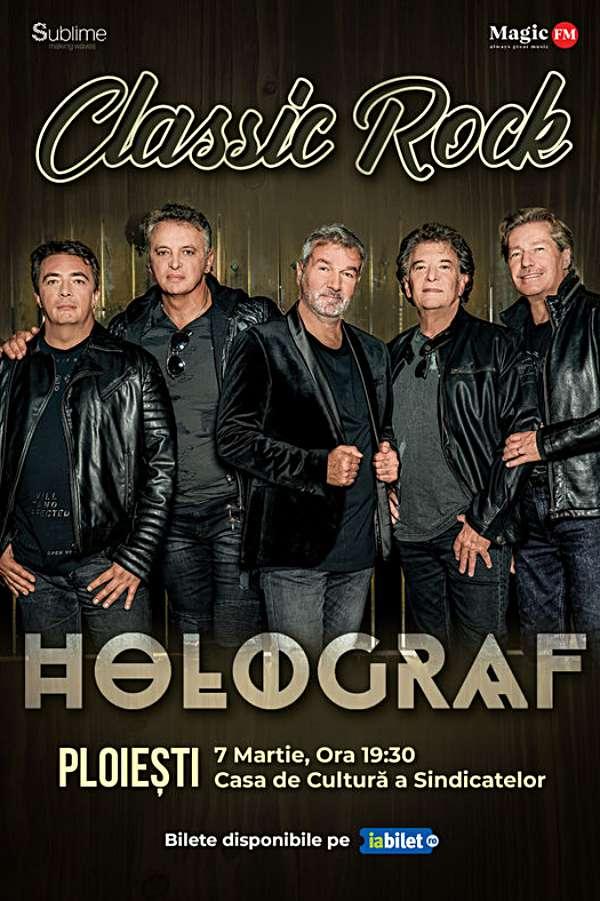 Turneu Holograf - Classic Rock la Casa de Cultură a Sindicatelor Ploiești