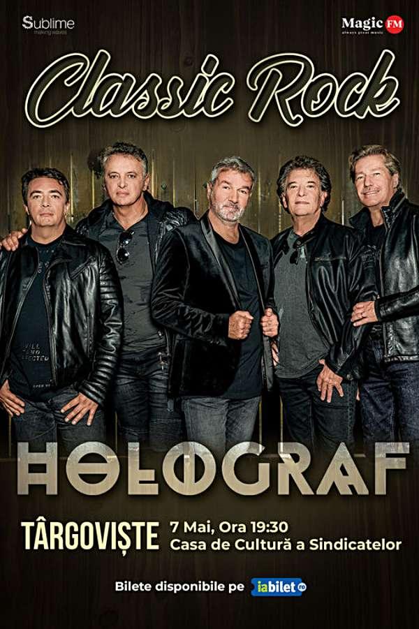 Turneu Holograf - Classic Rock la Casa de Cultură a Sindicatelor Târgoviște