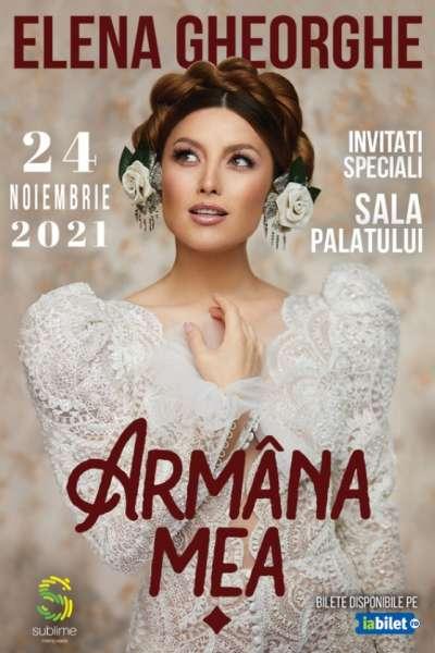 Poster eveniment Elena Gheorghe - Armâna Mea