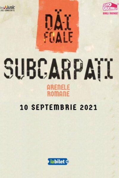 Poster eveniment Subcarpați - Dă-i Foale! II