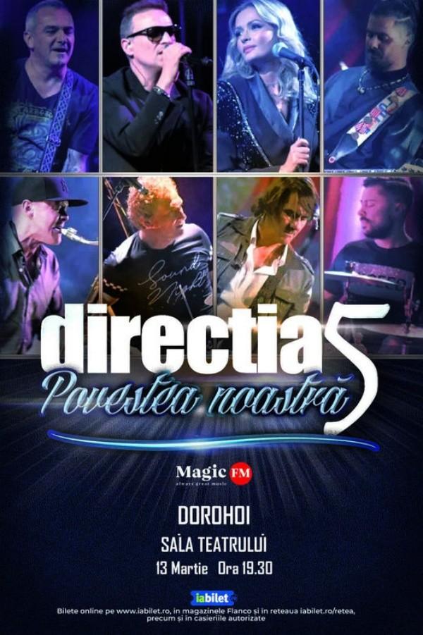 Direcția 5 - Povestea noastră la Sala Teatrului (Dorohoi)