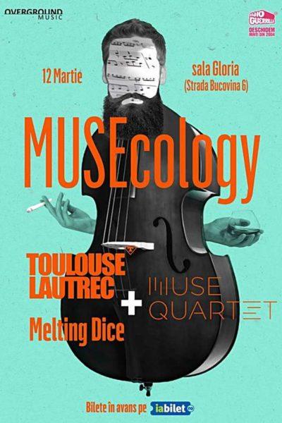 Poster eveniment MUSEcology: Toulouse Lautrec și Melting Dice x Muse Quartet