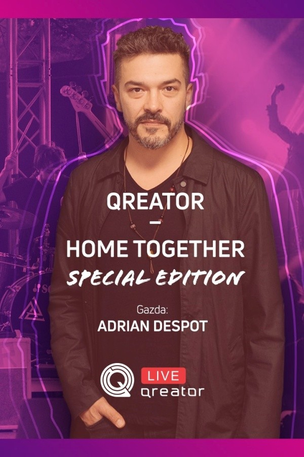 Aproape 1 mai la Qreator – Home Together Special Edition la