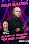 "Dan Badea - Stand-up Comedy ""În aer liber"""