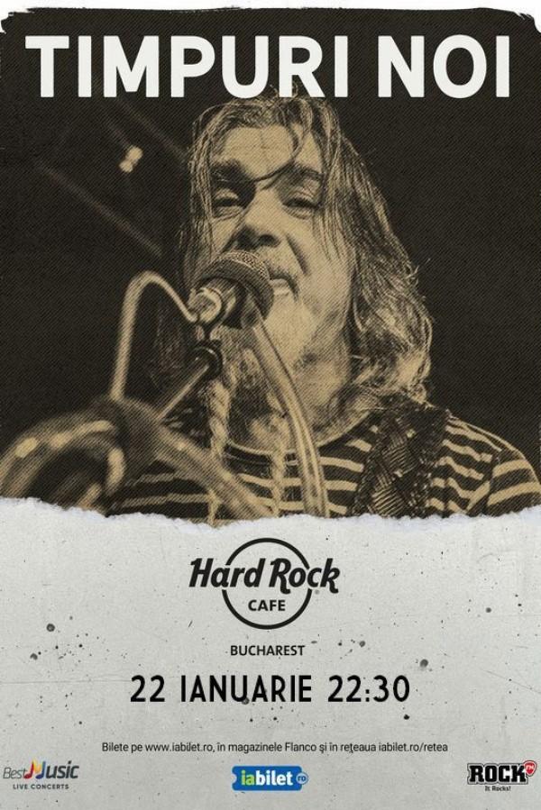 Timpuri Noi la Hard Rock Cafe