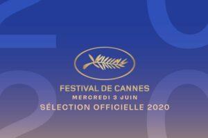 Selecția oficială a peliculelor pentru Festivalul de Film de la Cannes 2020