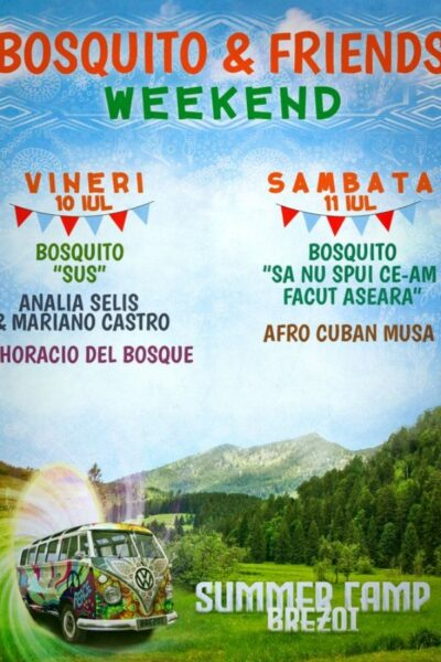Poster eveniment Bosquito & Friends / Weekend la Brezoi Summer Camp