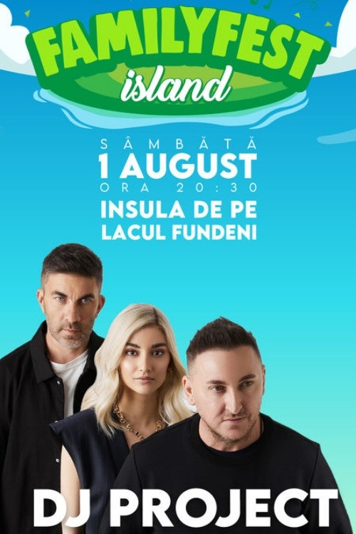 DJ Project la FamilyFest Island (București)