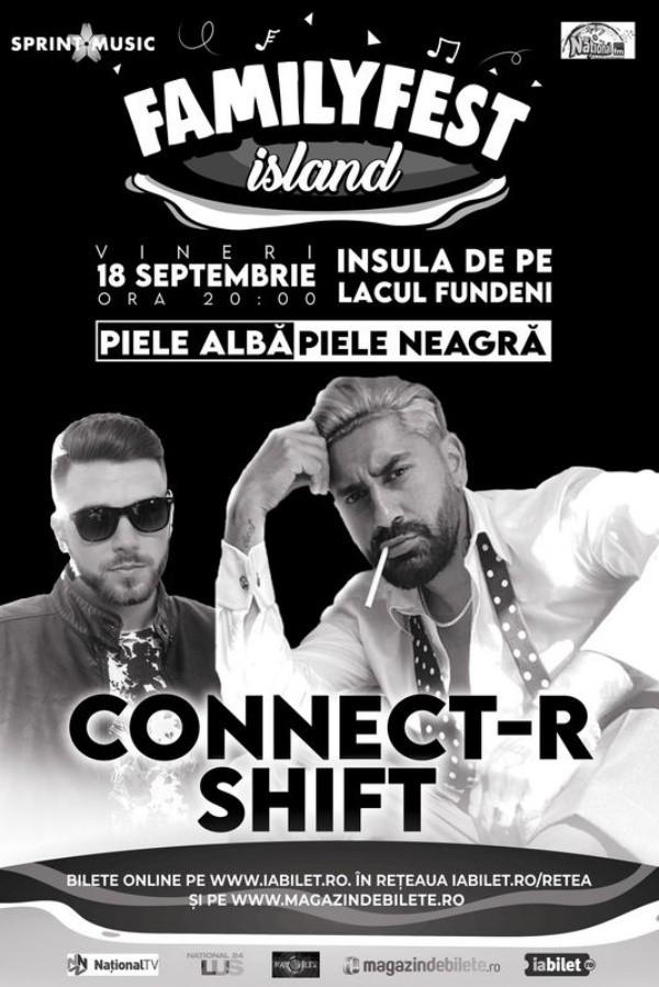 Connect-R & Shift la FamilyFest Island (București)