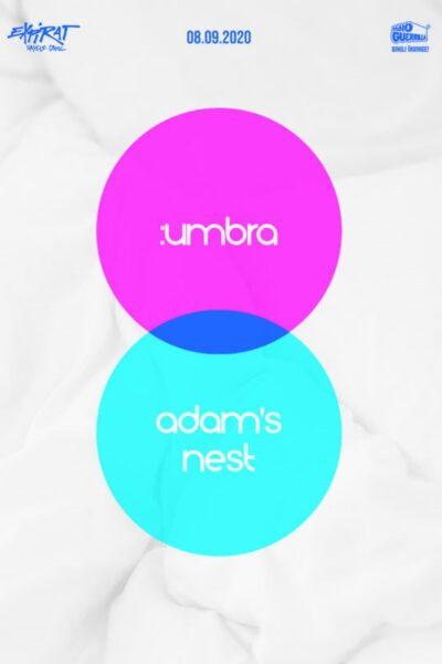 Poster eveniment :umbra & Adam\'s Nest