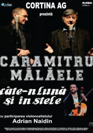 Caramitru - Mălăele, câte-n lună și în stele la Teatrul Naţional București