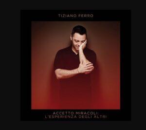 Coperta album Tiziano Ferro Accetto Miracoli L'esperienza Degli Altri