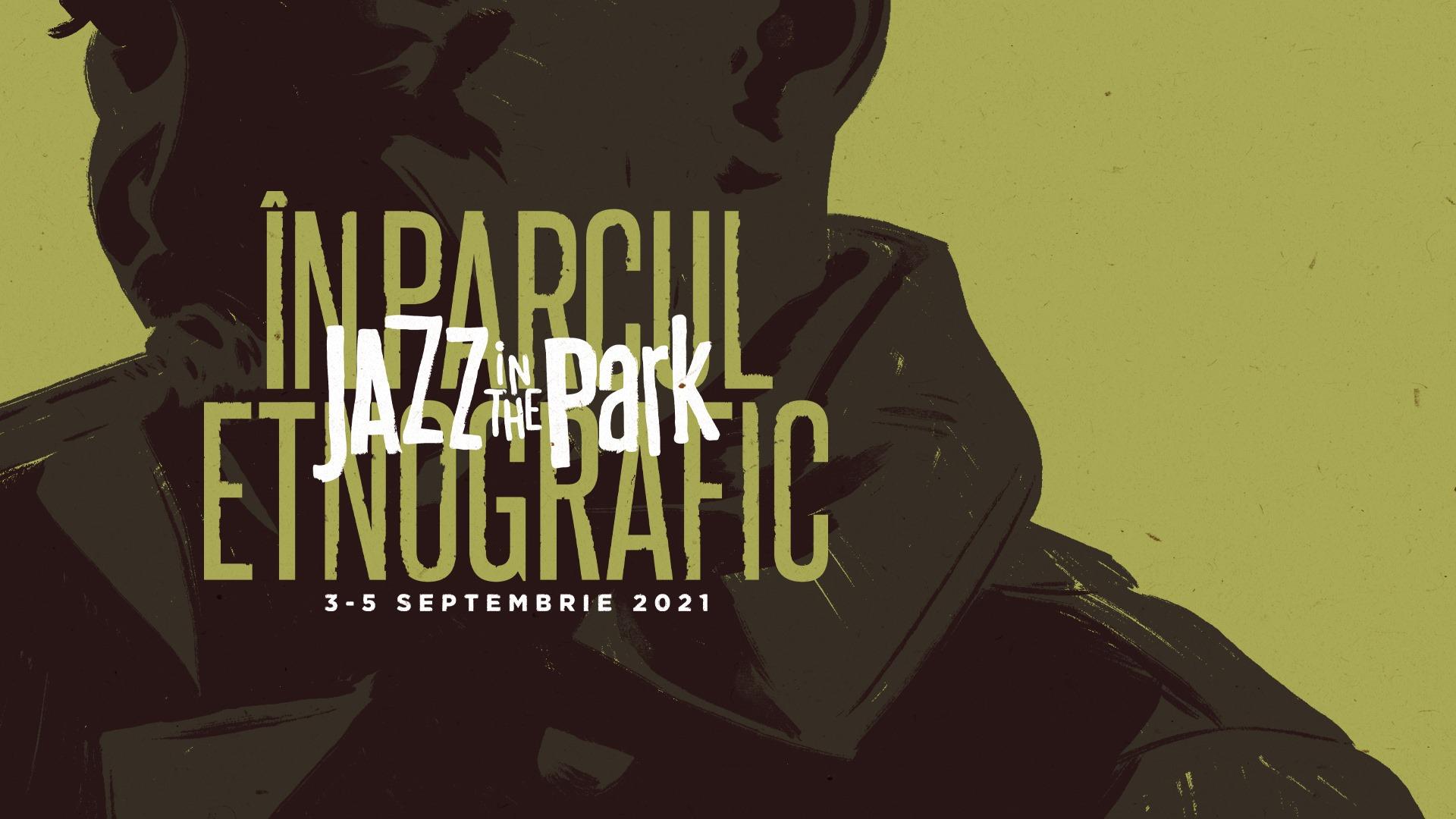 Jazz in the Park 2021 - În Parcul Etnografic la Parcul Etnografic din Cluj-Napoca