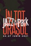 Jazz in the Park 2021 - În Tot Orașul