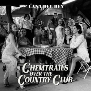 Coperta album Lana Del Rey Chemtrails Over the Country Club