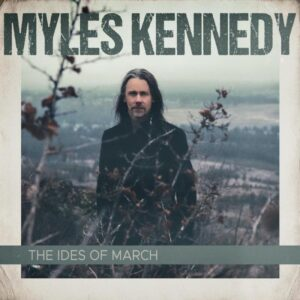 Coperta album Myles Kennedy The Ides of March