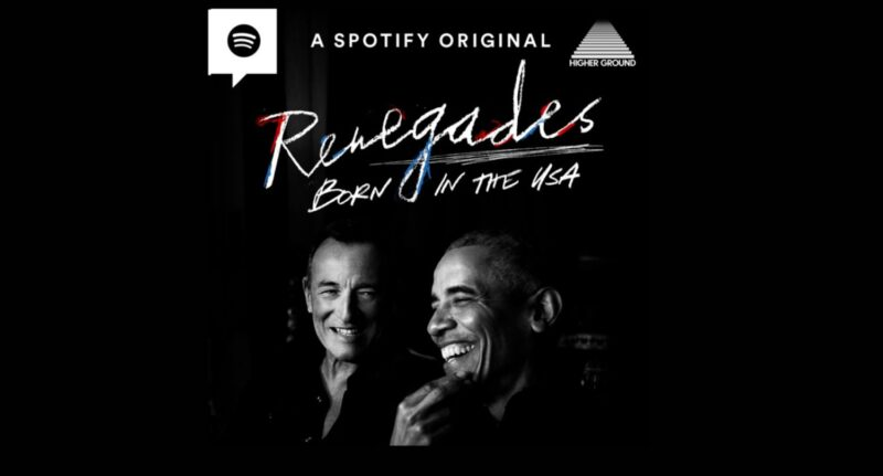 Podcast Barack Obama Bruce Springsteen Renegades