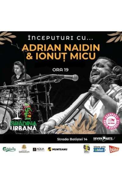 """Poster eveniment \""""Începuturi\"""" cu Adrian Naidin & Ionuț Micu"""