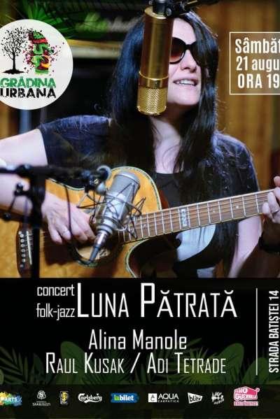 Poster eveniment Luna Pătrată - Alina Manole, Raul Kusak & Adi Tetrade
