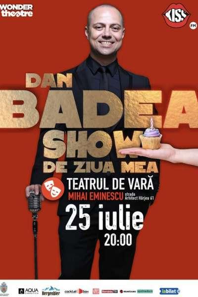 Poster eveniment Dan Badea - Show de ziua mea