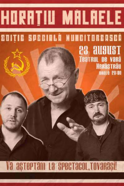 Poster eveniment Horațiu Mălăele - Ediție Specială Muncitorească