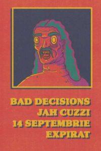 Bad Decisions & Jah Cuzzi
