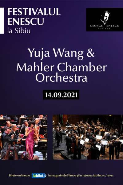 Poster eveniment Yuja Wang & Mahler Chamber Orchestra - Festivalul Enescu